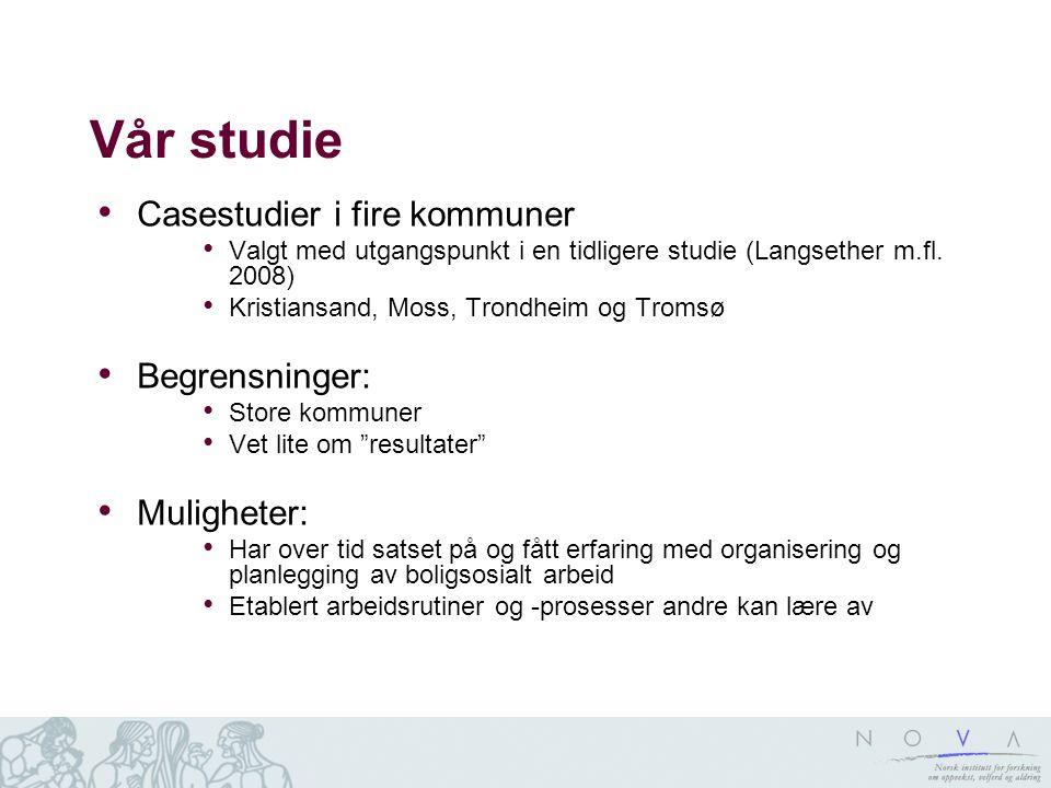 Vår studie Casestudier i fire kommuner Begrensninger: Muligheter: