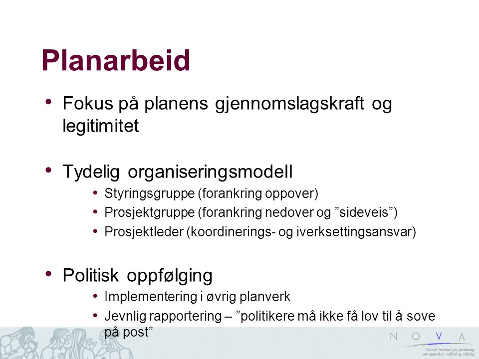 Planarbeid Fokus på planens gjennomslagskraft og legitimitet