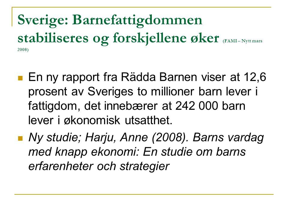 Sverige: Barnefattigdommen stabiliseres og forskjellene øker (FAMI – Nytt mars 2008)