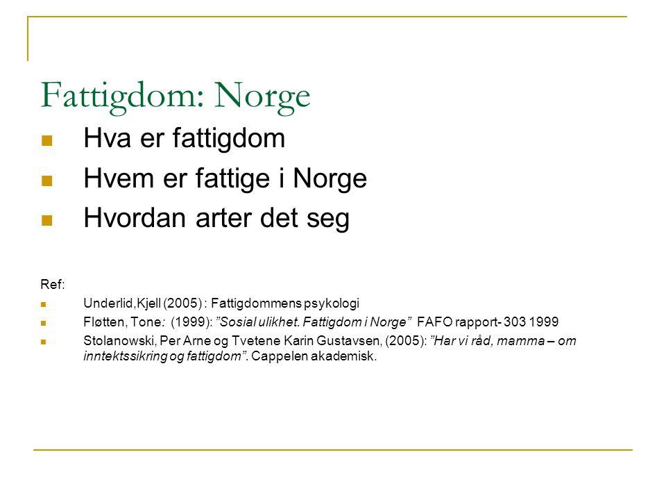 Fattigdom: Norge Hva er fattigdom Hvem er fattige i Norge