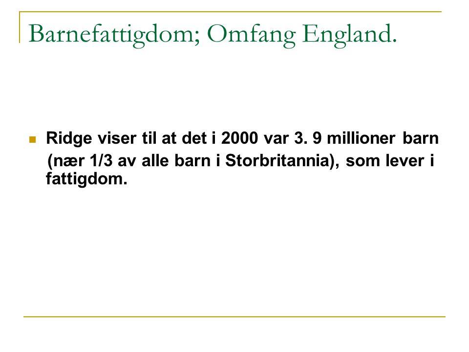 Barnefattigdom; Omfang England.