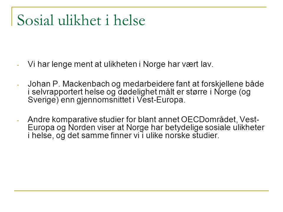 Sosial ulikhet i helse Vi har lenge ment at ulikheten i Norge har vært lav.