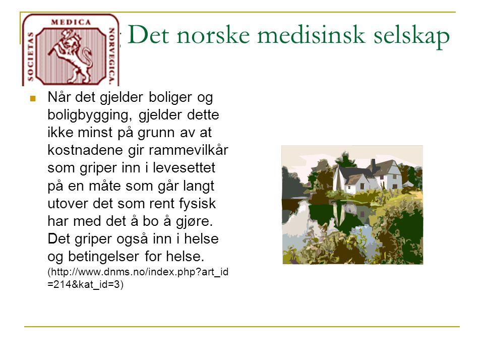Bolig og Det norske medisinsk selskap