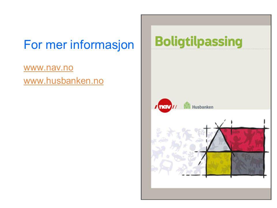 For mer informasjon www.nav.no www.husbanken.no