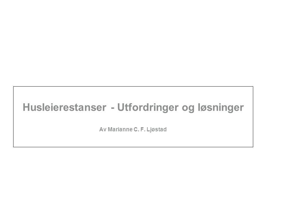 Husleierestanser - Utfordringer og løsninger Av Marianne C. F. Ljøstad
