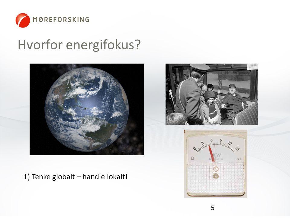 Hvorfor energifokus 1) Tenke globalt – handle lokalt!