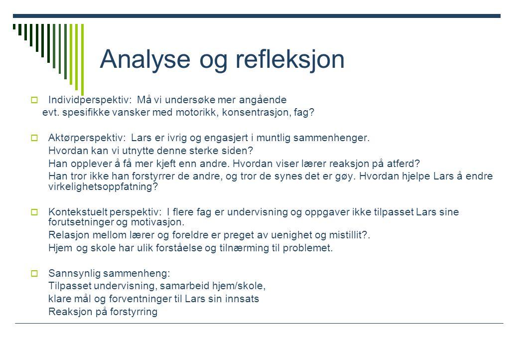 Analyse og refleksjon Individperspektiv: Må vi undersøke mer angående