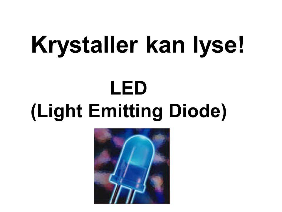 (Light Emitting Diode)
