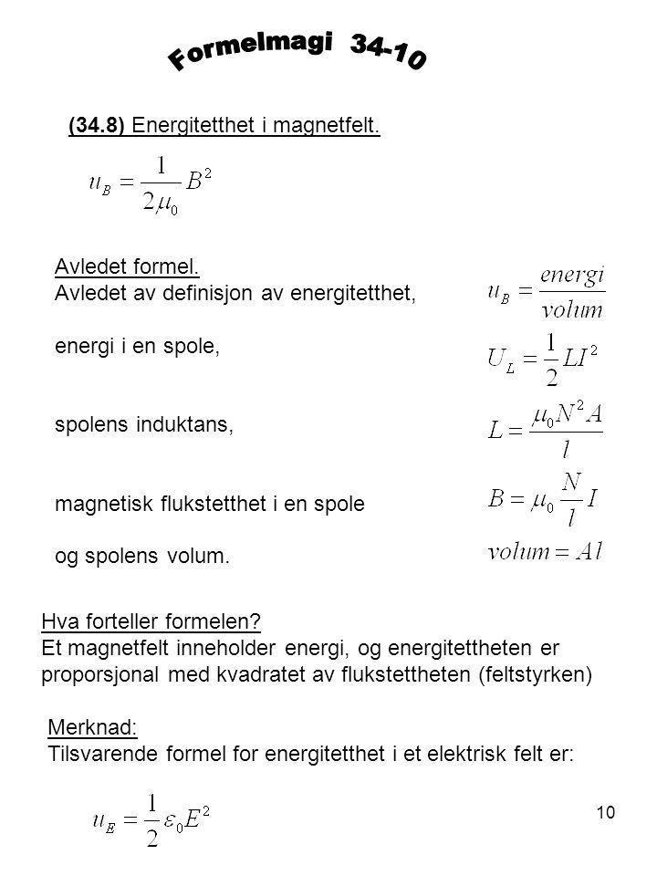 Formelmagi 34-10 (34.8) Energitetthet i magnetfelt. Avledet formel.