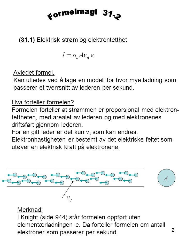 Formelmagi 31-2 (31.1) Elektrisk strøm og elektrontetthet