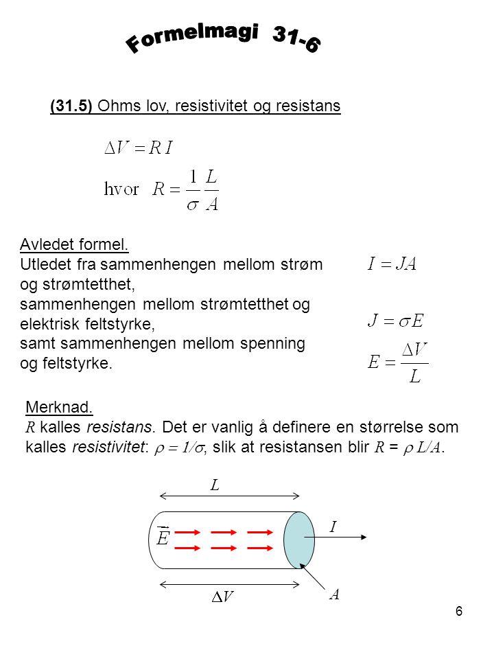 Formelmagi 31-6 (31.5) Ohms lov, resistivitet og resistans