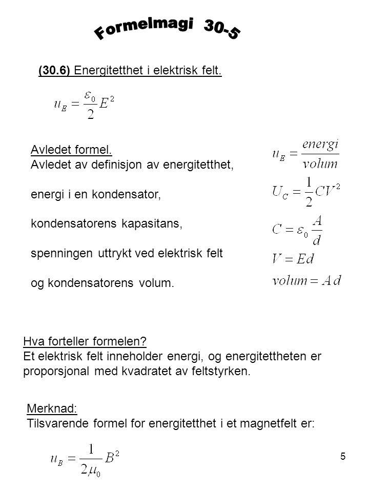 Formelmagi 30-5 (30.6) Energitetthet i elektrisk felt. Avledet formel.