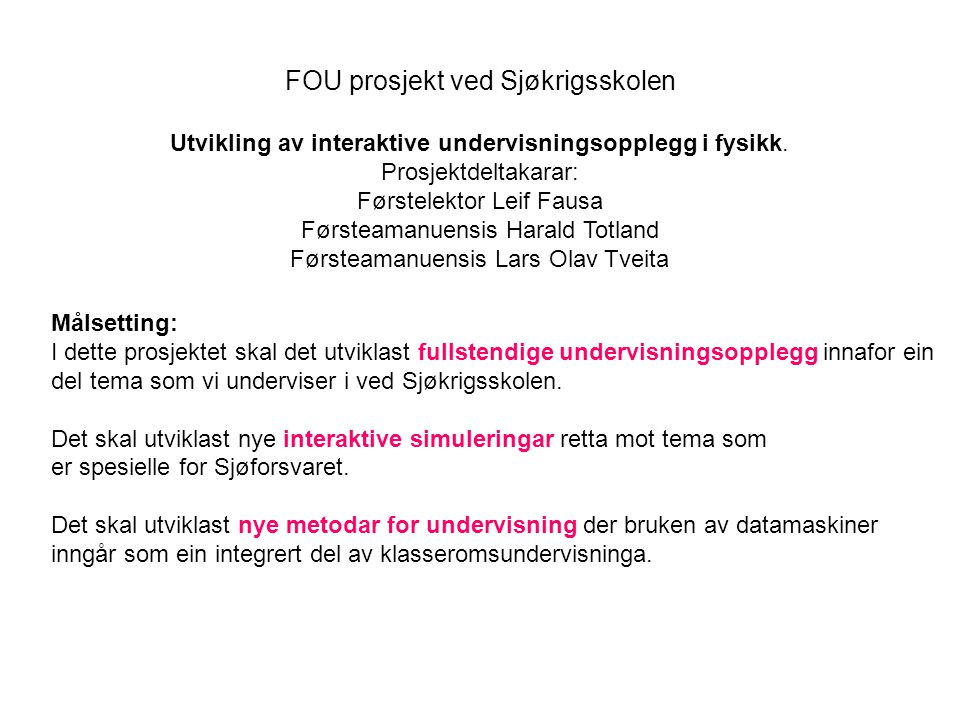 FOU prosjekt ved Sjøkrigsskolen
