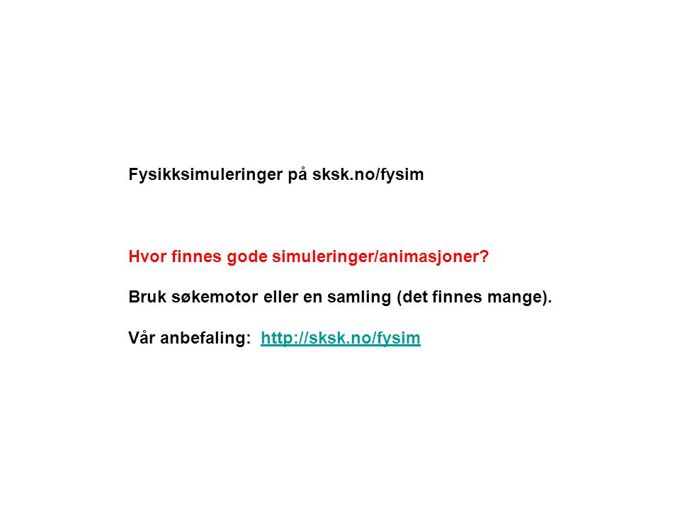 Fysikksimuleringer på sksk.no/fysim