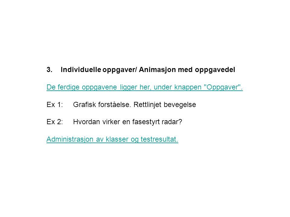 3. Individuelle oppgaver/ Animasjon med oppgavedel
