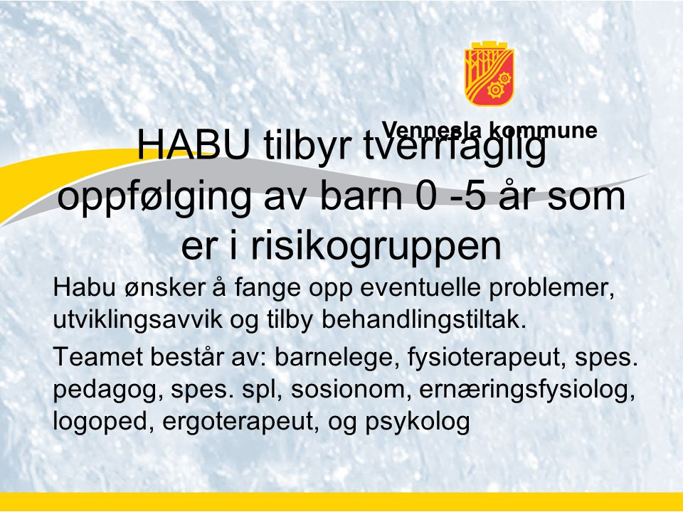 HABU tilbyr tverrfaglig oppfølging av barn 0 -5 år som er i risikogruppen