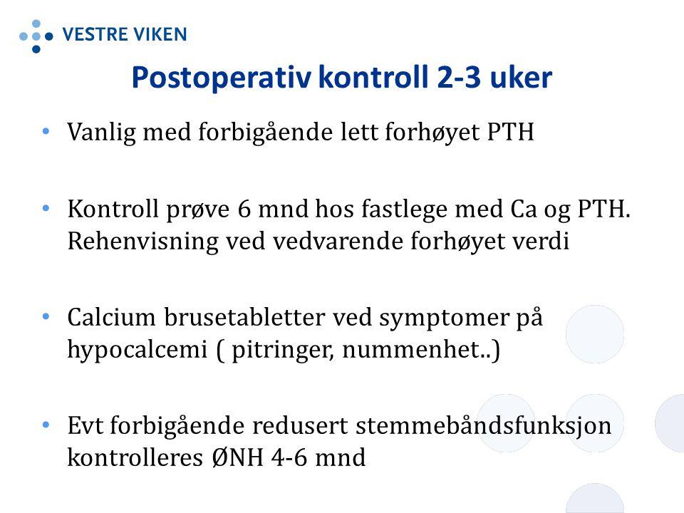 Postoperativ kontroll 2-3 uker