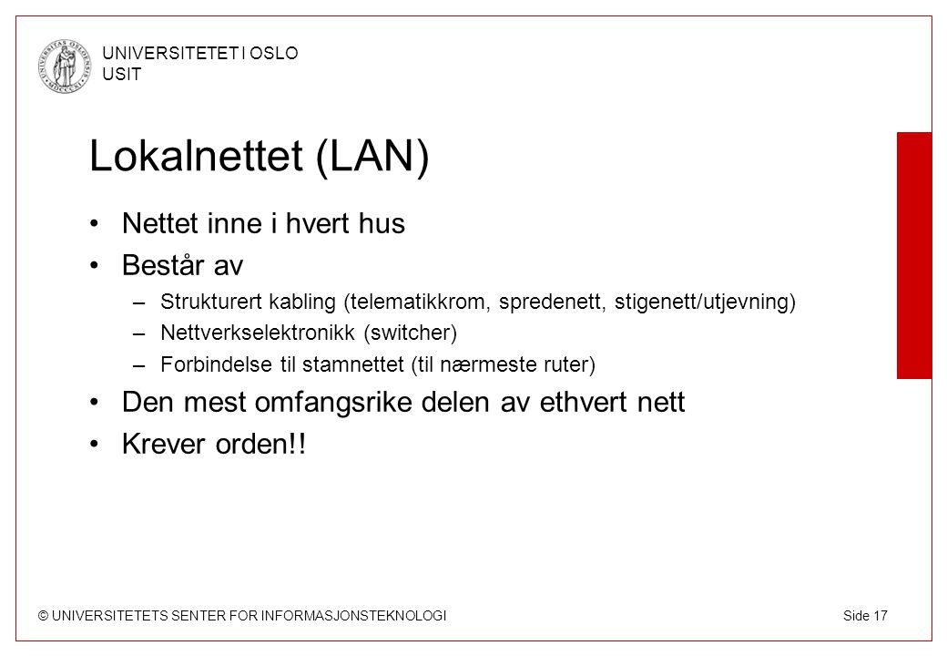 Lokalnettet (LAN) Nettet inne i hvert hus Består av