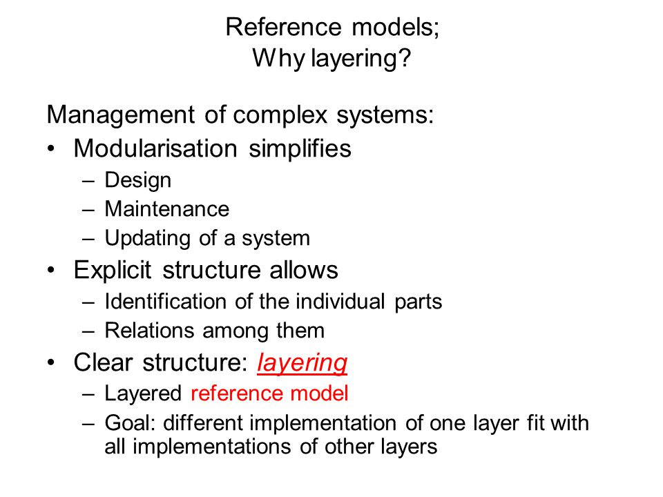 Reference models; Why layering