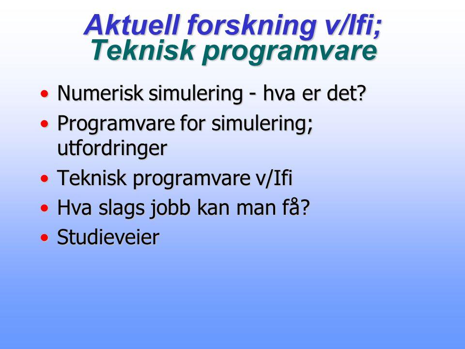 Aktuell forskning v/Ifi; Teknisk programvare