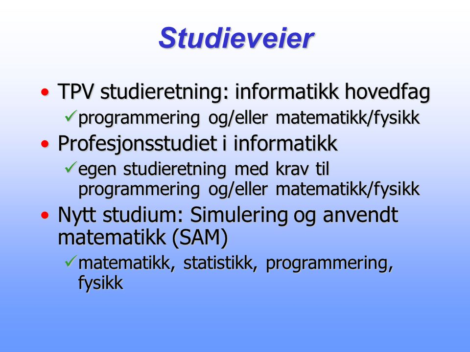 Studieveier TPV studieretning: informatikk hovedfag