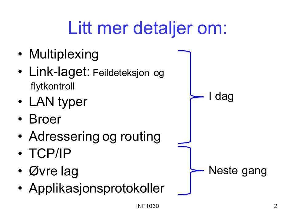Litt mer detaljer om: Multiplexing Link-laget: Feildeteksjon og