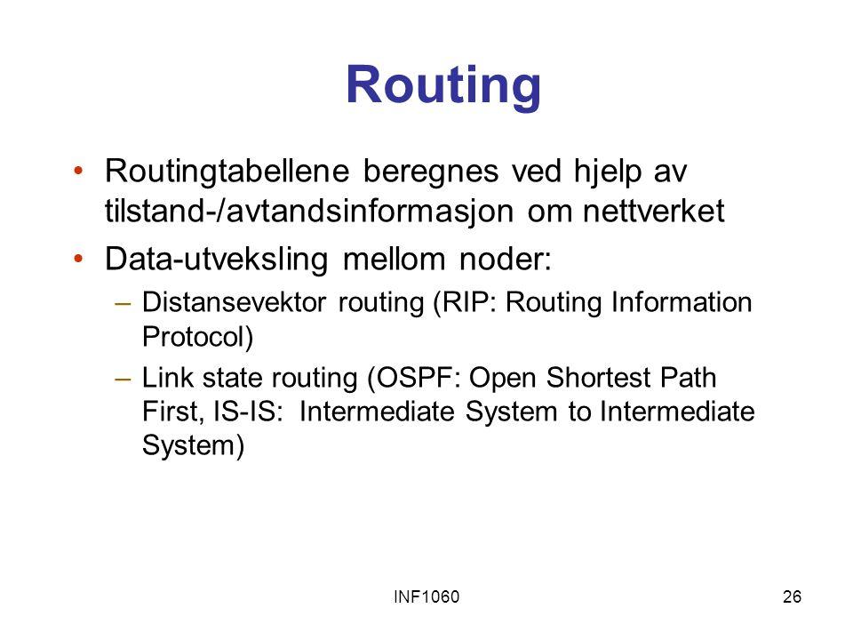 Routing Routingtabellene beregnes ved hjelp av tilstand-/avtandsinformasjon om nettverket. Data-utveksling mellom noder: