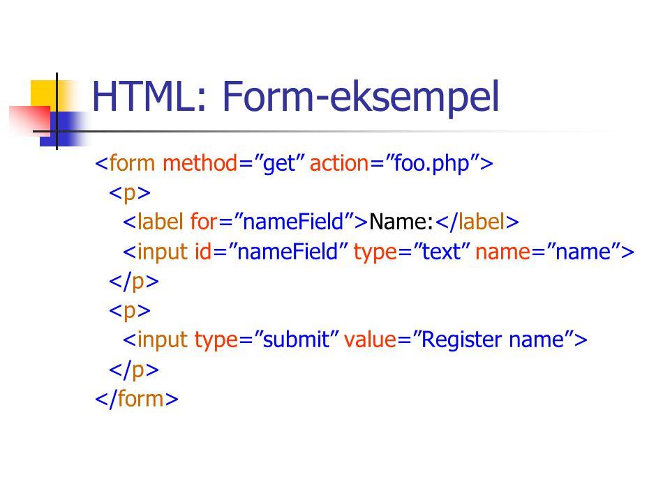 HTML: Form-eksempel <form method= get action= foo.php >