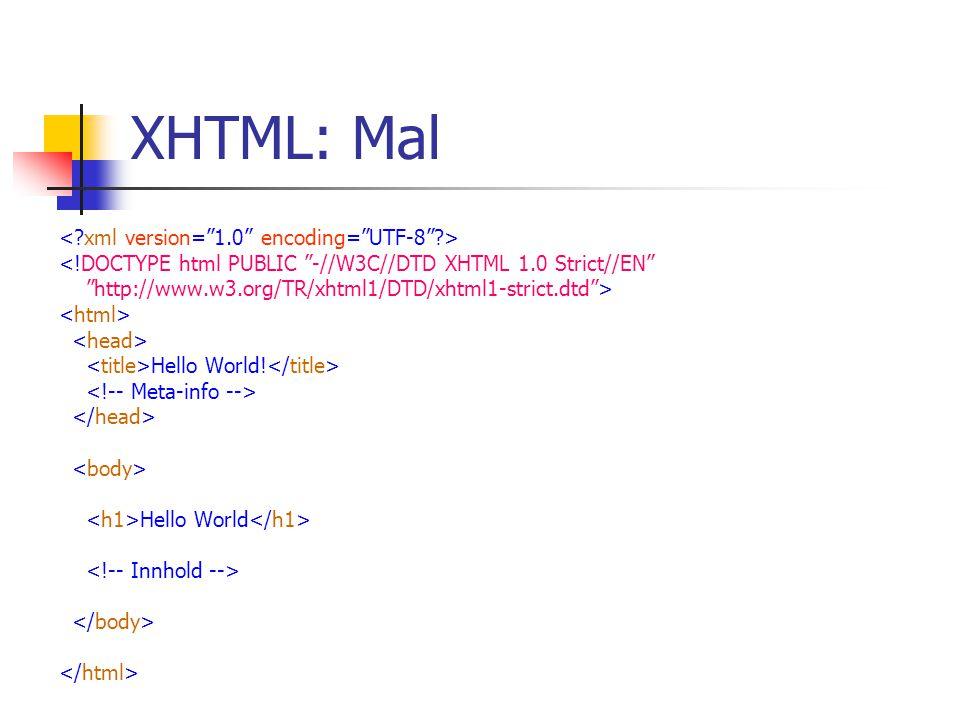 XHTML: Mal < xml version= 1.0 encoding= UTF-8 >