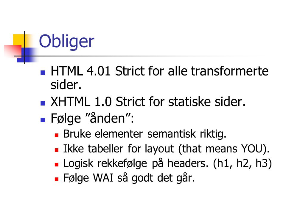 Obliger HTML 4.01 Strict for alle transformerte sider.