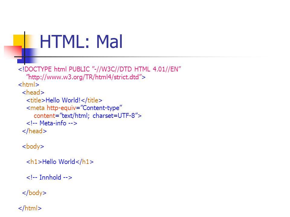 HTML: Mal <!DOCTYPE html PUBLIC -//W3C//DTD HTML 4.01//EN