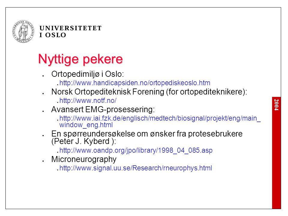 Nyttige pekere Ortopedimiljø i Oslo: