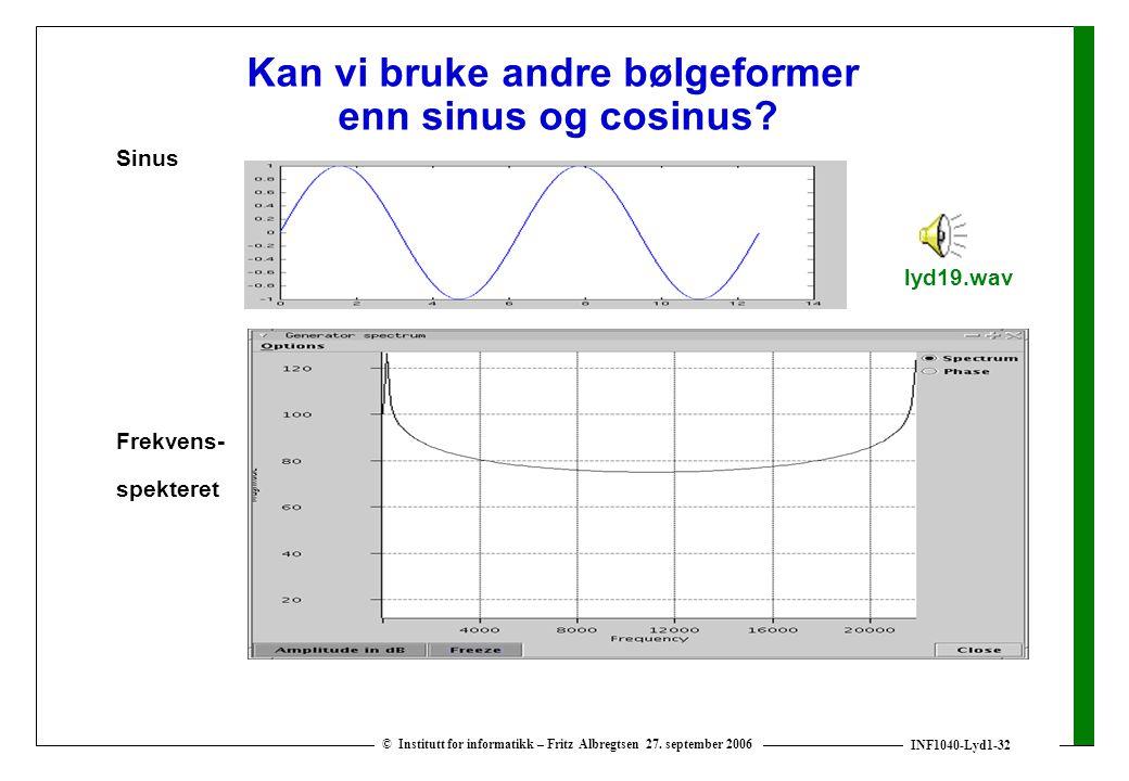 Kan vi bruke andre bølgeformer enn sinus og cosinus