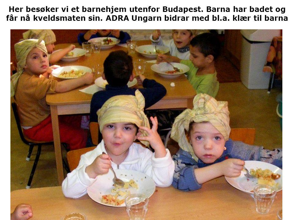 Her besøker vi et barnehjem utenfor Budapest