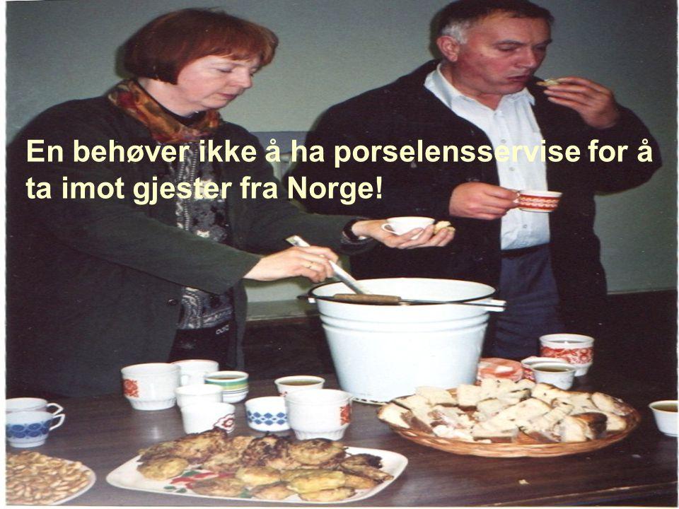 En behøver ikke å ha porselensservise for å ta imot gjester fra Norge!