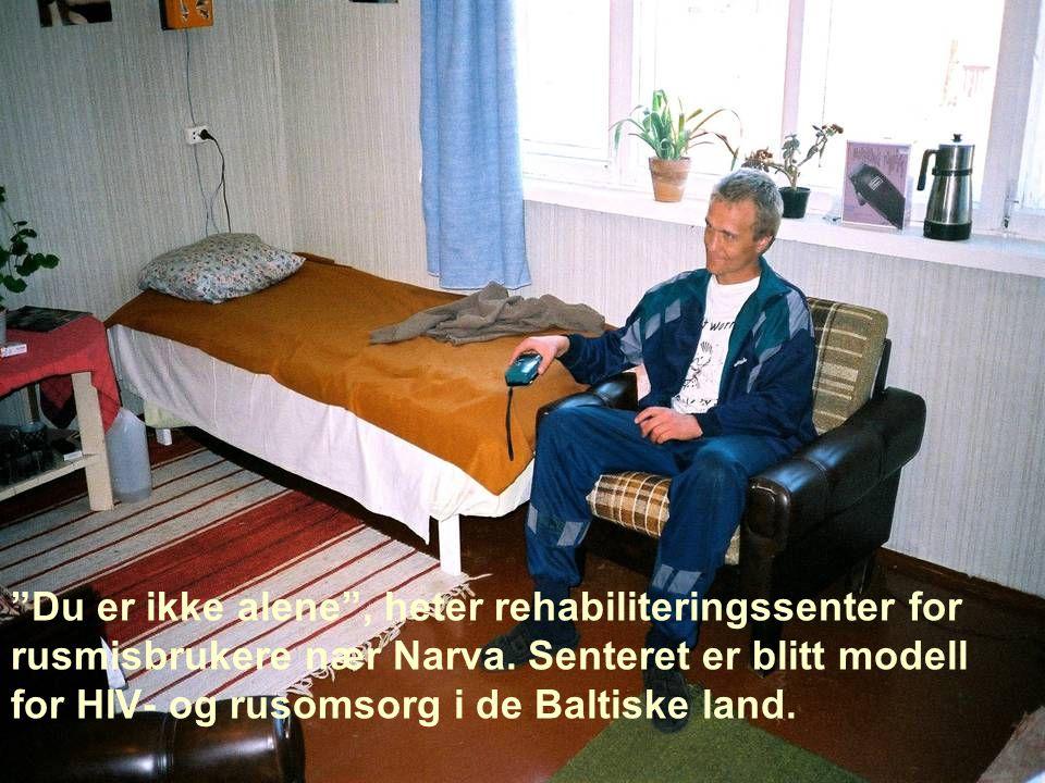 Du er ikke alene , heter rehabiliteringssenter for rusmisbrukere nær Narva.