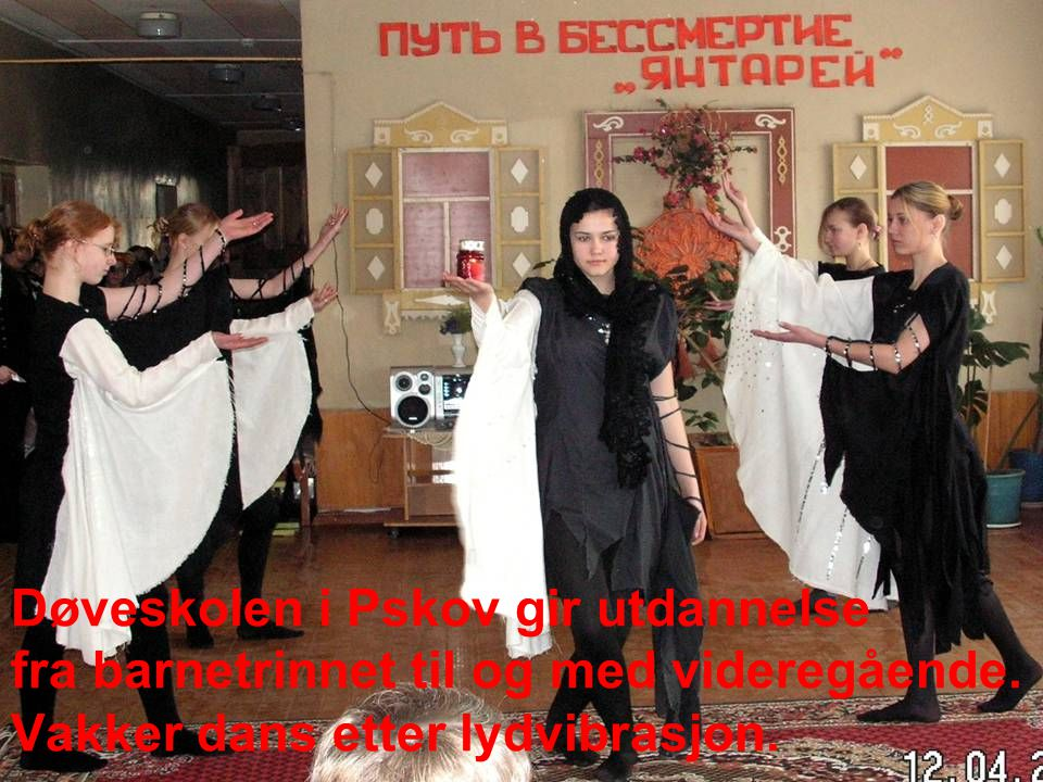 Døveskolen i Pskov gir utdannelse fra barnetrinnet til og med videregående.