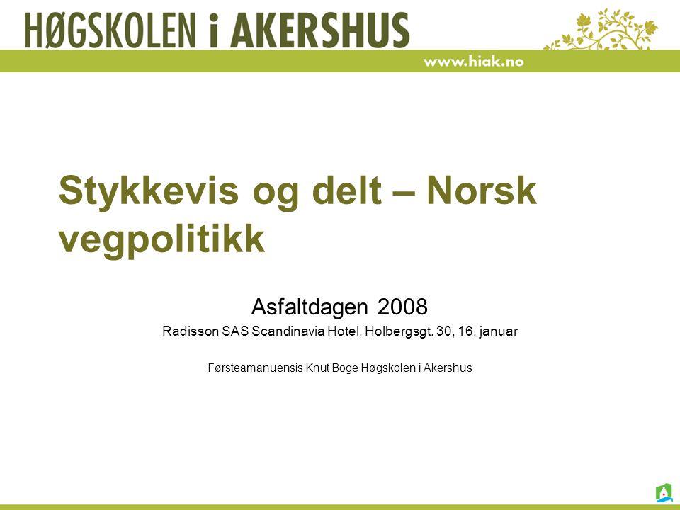 Stykkevis og delt – Norsk vegpolitikk