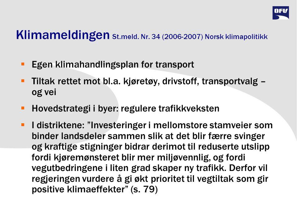 Klimameldingen St.meld. Nr. 34 (2006-2007) Norsk klimapolitikk