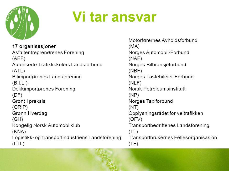 Vi tar ansvar 17 organisasjoner Asfaltentreprenørenes Forening (AEF)