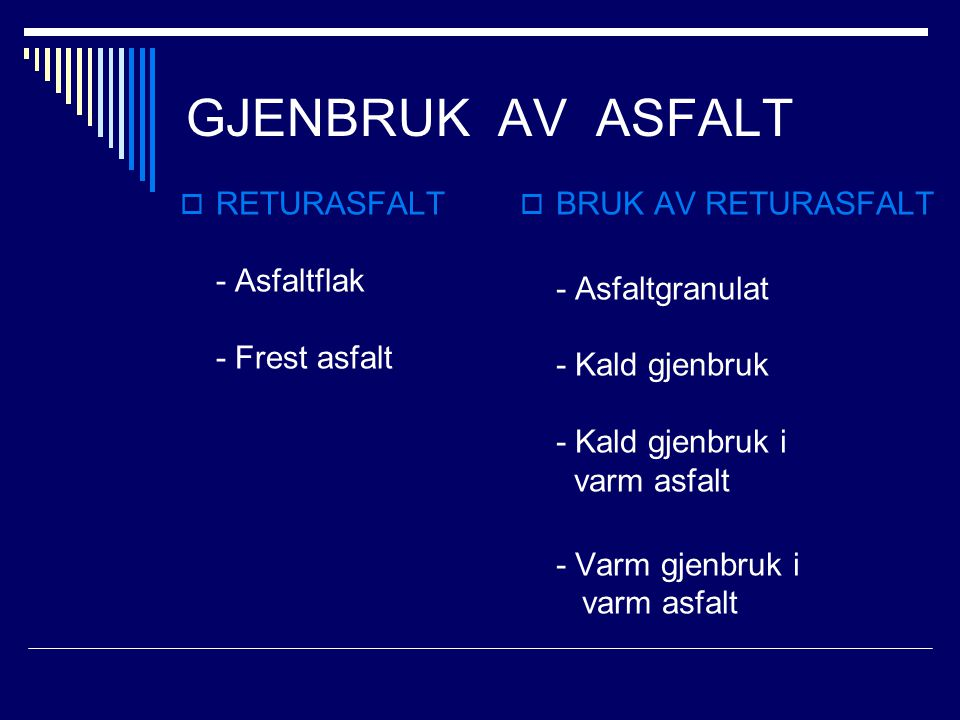 GJENBRUK AV ASFALT RETURASFALT - Asfaltflak - Frest asfalt
