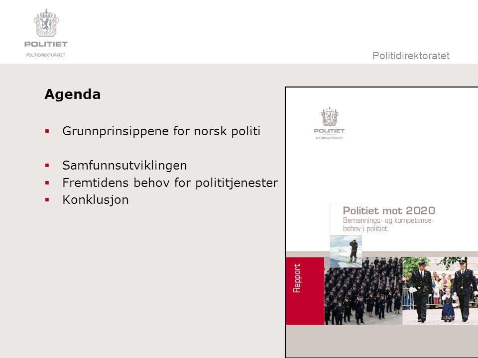 Agenda Grunnprinsippene for norsk politi Samfunnsutviklingen
