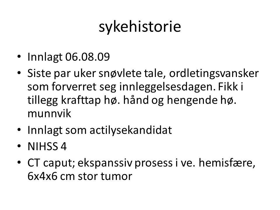 sykehistorie Innlagt 06.08.09.