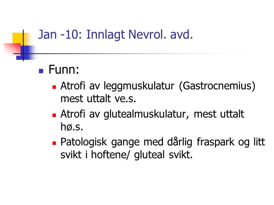 Jan -10: Innlagt Nevrol. avd.