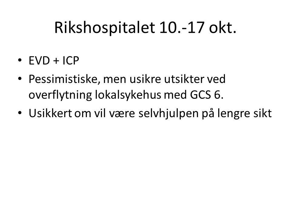 Rikshospitalet 10.-17 okt. EVD + ICP