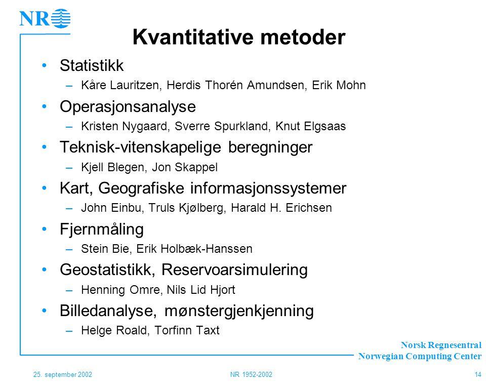Kvantitative metoder Statistikk Operasjonsanalyse