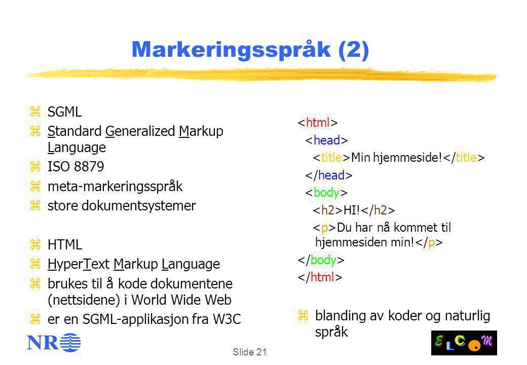 Markeringsspråk (2) SGML Standard Generalized Markup Language ISO 8879