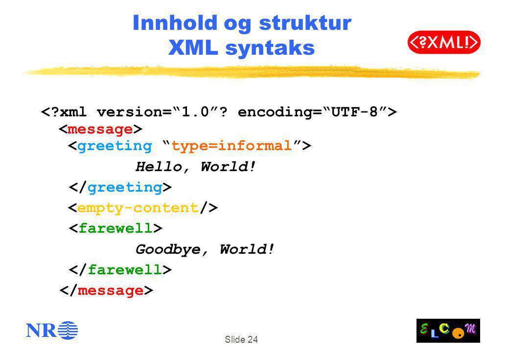 Innhold og struktur XML syntaks