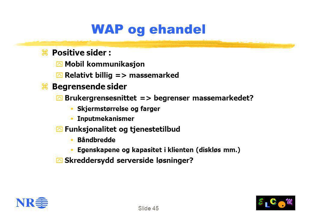WAP og ehandel Positive sider : Begrensende sider Mobil kommunikasjon