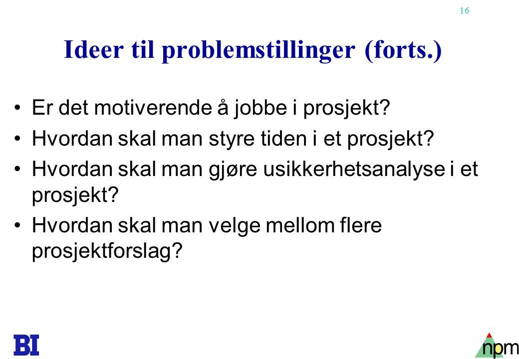 Ideer til problemstillinger (forts.)